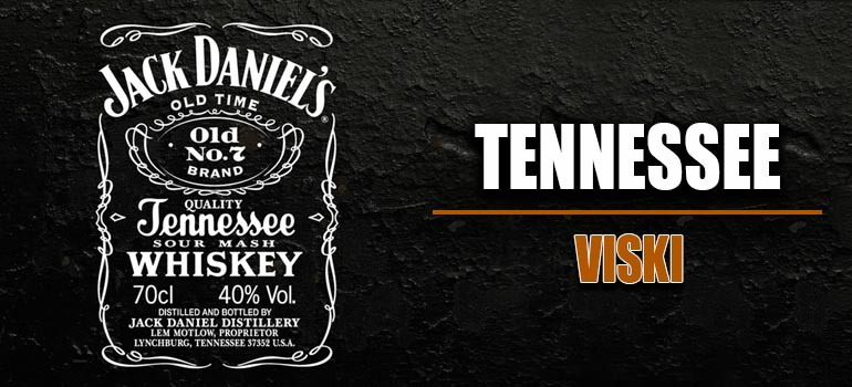 Tennessee Viski / Whiskey Hakkında bilinmesi gerekenler 2019