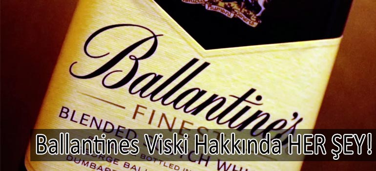 Ballantines Viski Hakkında HER ŞEY! BALLANTINE'S FINEST VİSKi 2019
