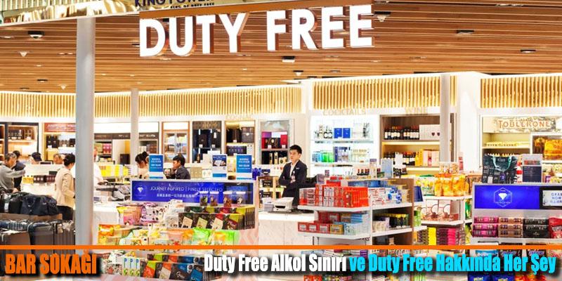 2020 Duty Free Alkol Sınırı Ve Duty Free Hakkında Her Şey