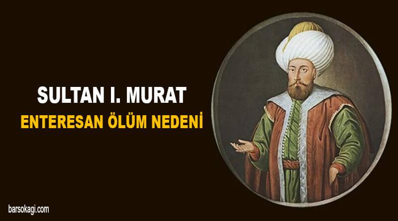 Sultan 1. Murat Ölüm Nedeni