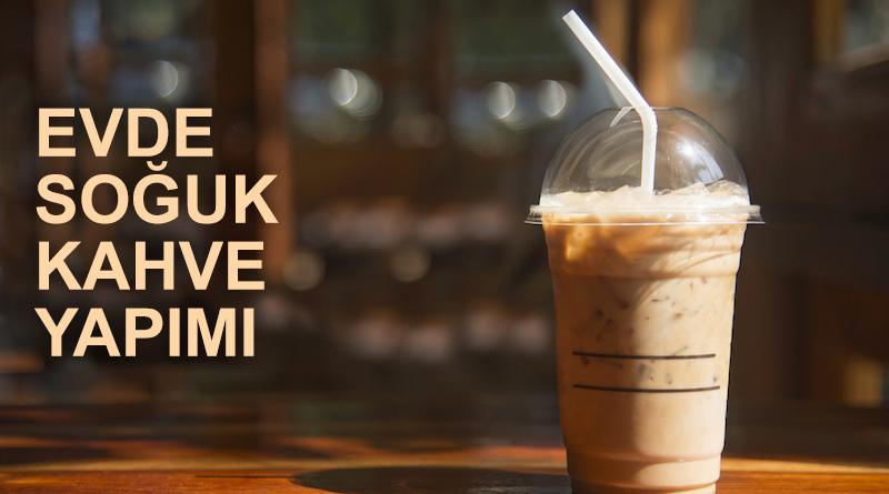 Evde 1 TL'ye En Güzel Soğuk Kahve Tarifi